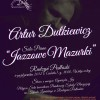 """""""Jazzowe Mazurki"""" - koncert Artura Dutkiewicza"""