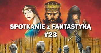 Spotkanie z Fantastyką #23