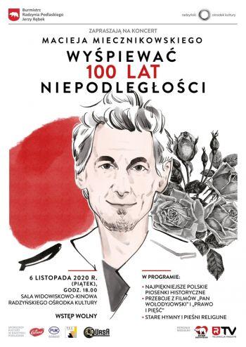 Koncert Macieja Miecznikowskiego Wyśpiewać 100 lat Niepodległości