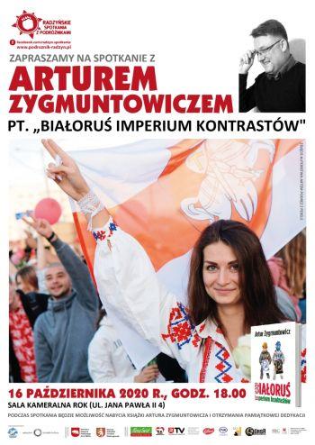 Spotkanie z Arturem Zygmuntowiczem pt. Białoruś imperium kontrastów