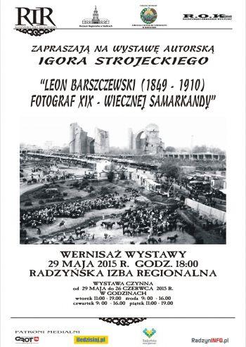 Wystawa autorska Igora Strojeckiego Leon Barszczewski Fotograf XIX - wiecznej Samarkandy