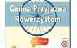 """24 Cze. 2016 : Konkurs """"Gmina Przyjazna Rowerzystom"""""""