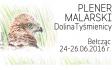 29 Lip. 2016 : Malowane ptaki doliny Tyśmienicy