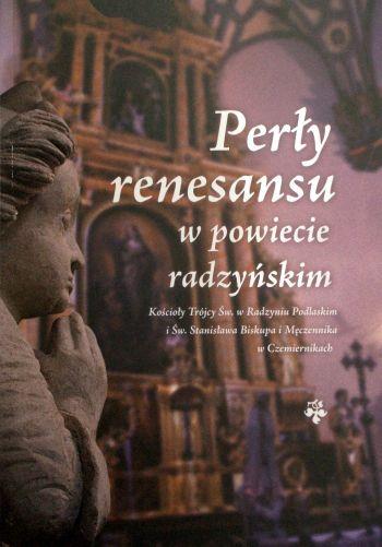 Perły renesansu w powiecie radzyńskim